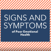 Signs and Symptoms of Poor Emotional Health