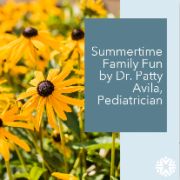 summertime Family Fun by Dr. Patty Avila